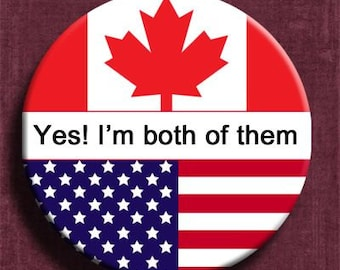 "2.25"" button pin,canada flag pin,usa flag pin,flag pin,immigration party, citizenship,dual citizenship,flag pocket mirror,personalized pin"