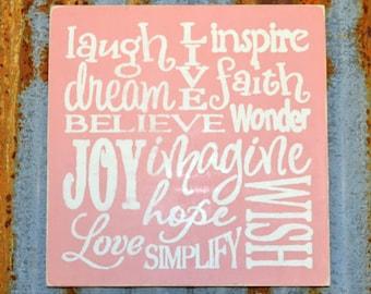 Laugh, Inspire, Dream, Faith, Believe.... - Handmade Wood Sign
