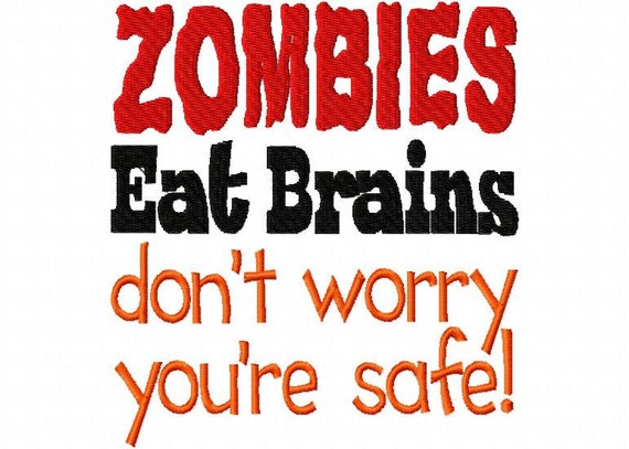 Zombies Eat Brains Saying 2 Halloween Applique Machine Embroidery Design 4x4 and 5x7