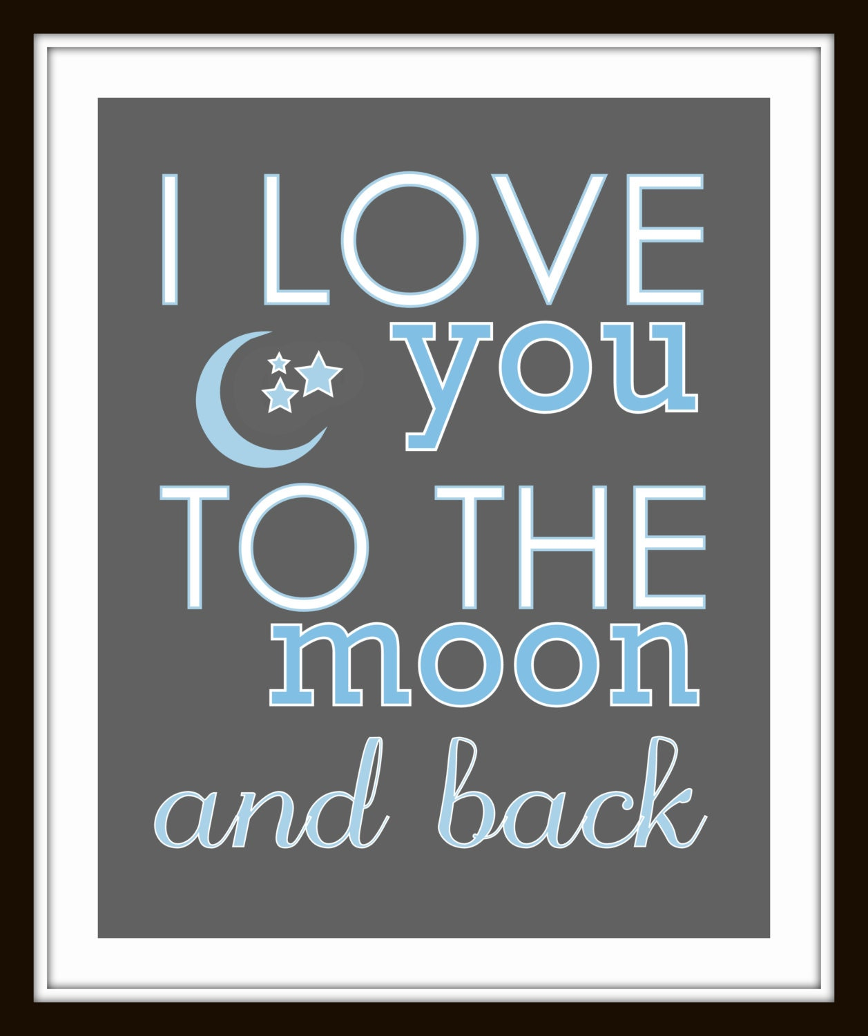 i love you to the moon and back print boy or girl wall. Black Bedroom Furniture Sets. Home Design Ideas