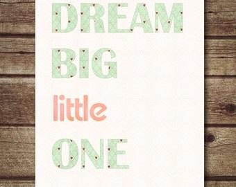Dream Big Little One art print - Nursery printable wall art - quote art print in pink - children's room decor - INSTANT DOWNLOAD