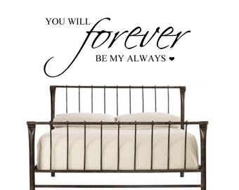 You will forever be my always - Vinyl Wall Decal