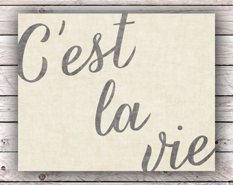 C'est la vie Printable Art Print Instant Digital Download Typography Art Print French Quote Art Print France Francophile Home Decor Wall Art