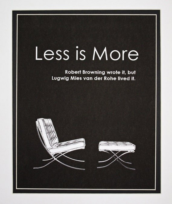 items similar to less is more art poster robert browning quote ludwig mies van der rohe. Black Bedroom Furniture Sets. Home Design Ideas