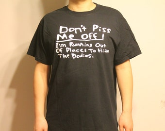 SALE-Don't Piss Me Off Men's Humor T-Shirts (FREE SHIPPING)
