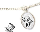 In this Style 10/6 Mad Hatter Necklace .. Alice in Wonderland