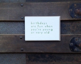SALE 2 for 1! young or old birthday letterpress card