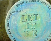 Let it Be Wall Plate with Beatles Lyrics - custom made to order