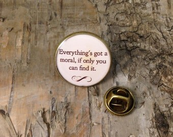 "Alice in Wonderland quote - Lapel pin Tie tack - ""Everything's got a moral..."" - Lewis Carroll - Vintage style - Bronze tone - Lewis Carroll"