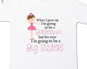 Big sister to be shirt ballerina when I grow up pregnancy announcement Tshirt
