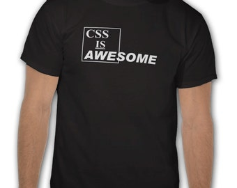 Geek Tee, Funny Geek Tee Tshirt T-Shirt - CSS is Awesome - CSS, HTML , web designer, web developer gift