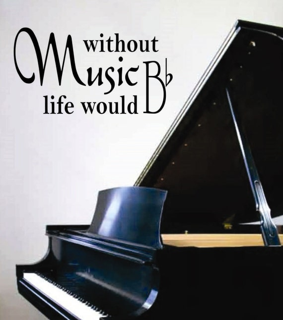 Without Music Life B Flat Music Quote Vinyl Wall Lettering