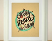Only Love // Typographic Print, Handlettering, Hand Lettering, Love, Inspirational, Illustration Print, Floral, Patter, I Love You, Love Art