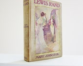 1908 Romance Novel - Lewis Rand By Mary Johnston - Antiquarian Book - Vintage Fiction - Edwardian Victorian Literature - Romantic Fiction