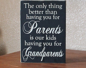 The Only Thing Better for GrandparentsBlack and Cream Custom Painted Wood Sign