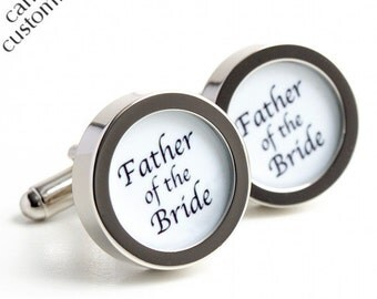 Father of the Bride Wedding Cufflinks - Can Be Customized