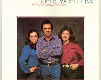 The Whites, Old Familiar Feeling  - Vintage Vinyl Record Album, 1983 Country LP - Buck , Sharon , Cheryl White , Ricky Skaggs