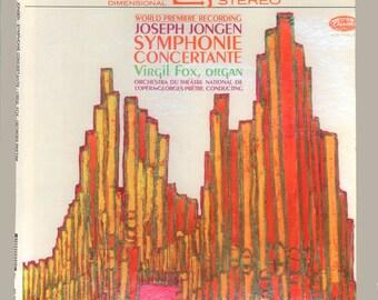 Joseph Jongen, Symphonie Concertante, Virgil Fox on Organ, World Premiere Recording, Vintage Vinyl Record Album, Capitol LP