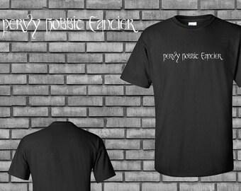 Pervy Hobbit Fancier Tshirt