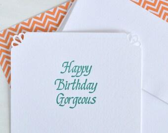 Happy Birthday Gorgeous       Letterpress Notecard