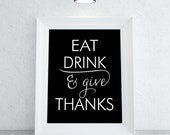 Eat Drink and Give Thanks 8x10 Print | Fall Decor | Seasonal Artwork | Autumn Print | Thanksgiving Sign | Wall Art