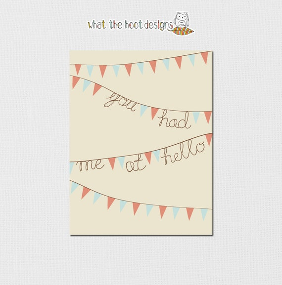 "DIY ""You had me at hello"" Printable Print"