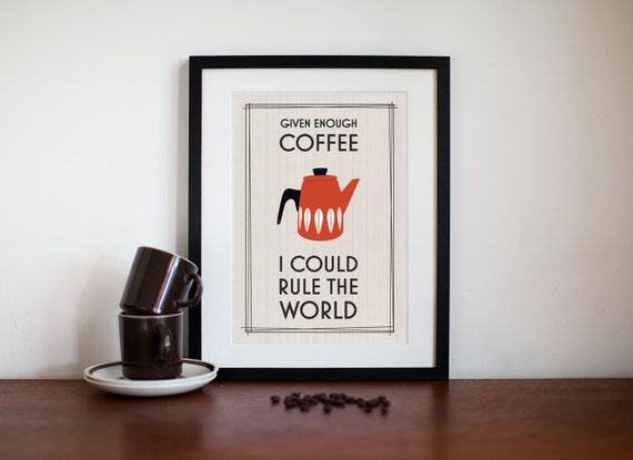 Coffee Print, Kitchen Art, Coffee Decor, Mid Century Modern, Cathrineholm, Retro Coffee Print, Kitchen Art Print, Coffee Quote, Given Enough