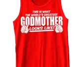 This Is What The World's Greatest GodMother Looks Like Tank Top Funny God Parents Mother's Day Gift Tank Tee Shirt Tshirt S-2XL