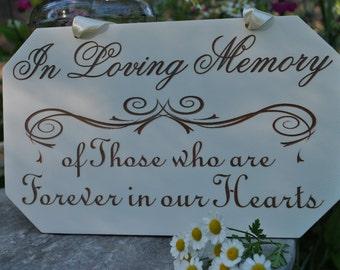 In Loving Memory Wedding Sign, Handmade & Laser Etched, Reception Decor