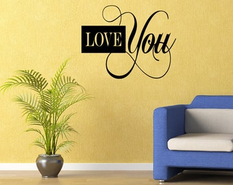 Love You Wall Decal Quote Sticker Vinyl Art (L0054)
