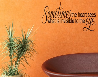 Sometimes the Heart Sees Invisible Wall Decal Quote Home Decor Art Vinyl Sticker Love Quote (386)