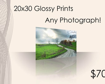Choose any 20x30 Glossy Print