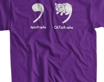Funny Cat T-shirt Catastrophe Apostrophe T-Shirt Tee Shirt Mens Womens Ladies Youth Kids Cat Kitten Meow