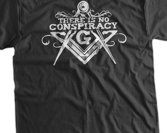 Masonic T-Shirt No Conspiracy Mens Ladies Womens Freemason Free Mason Freemasonry Masonry Creed Tee Shirt T Shirt