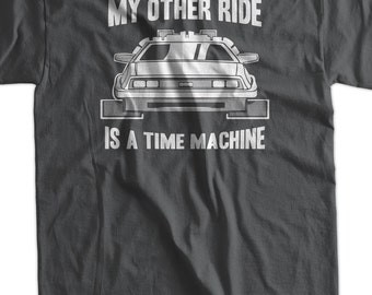 Muscle Car T-Shirt Time Travel T-Shirt My Other Ride Is A Time Machine T-Shirt Screen Printed T-Shirt Tee T Shirt Mens Ladies Womens