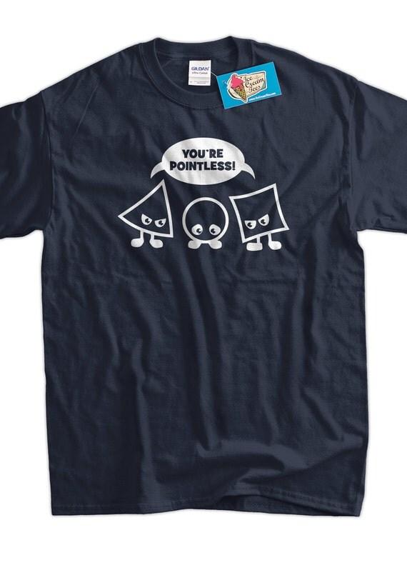 Geek Math Science School Nerd You 39 Re Pointless Tshirt