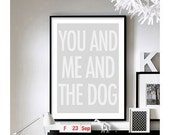 Home Quotes (You And Me And The Dog)  Art Print