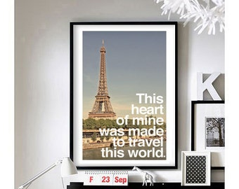 Travel Quotes ('This heart of mine was made to travel this world.') Art Print