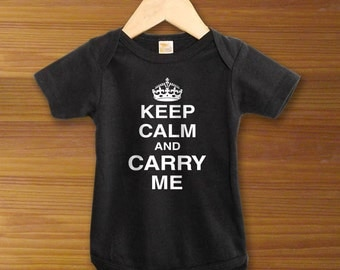 Keep Calm and Carry Me Funny One Piece Black or White Pink Blue
