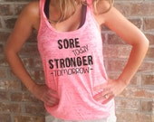 Sore Today Stronger Tomorrow  A -Line Racerback Burnout Tank top FREE SHIPPING