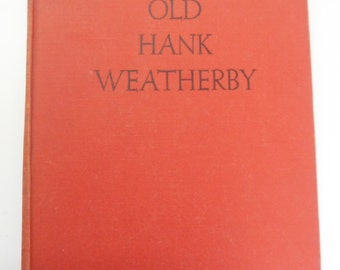 Old Hank Weatherby, Book, by Dotothy Hogner, 1st Edition, Vintage 1939