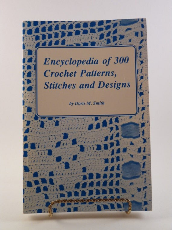 Crochet Stitches Encyclopedia : Encyclopedia of 300 Crochet Patterns, Stitches and Designs by Doris M ...