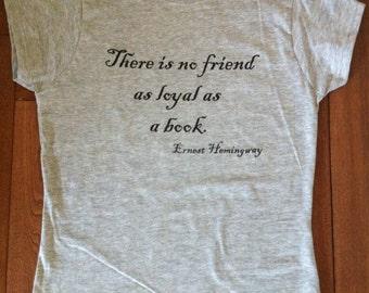 Ernest Hemingway Quote T-Shirt - Gift for Book Lovers English Teacher Librarian Classic Literature Geek Truth Gift Men Women