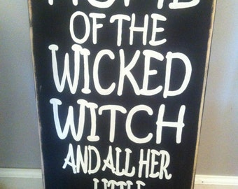 Home of the Wicked Witch and all her little monsters | Hand Painted | Wooden Sign | Rustic | Farmhouse Decor | Halloween | Family decor |