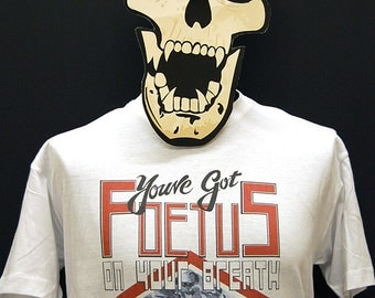You've Got Foetus On Your Breath -  Wash Slog - T-Shirt