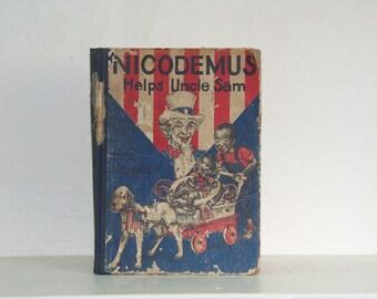 Nicodemus Helps Uncle Sam book - Vintage Nicodemus Helps Uncle Sam book - Patriotic Book - Uncle Sam -  War Book - 1943