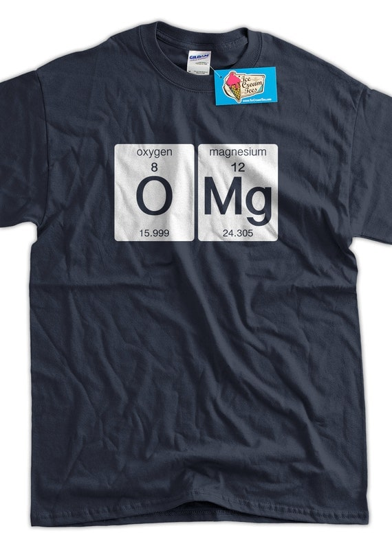 Funny science t shirt omg t shirt oxygen magnesium funny geek for Print photo on shirt