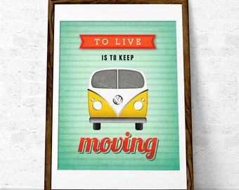 Volkswagen print. VW poster. Typography poster Inspirational print. Wall art. Retro print. Giclee. VW print. To live is to keep moving. UK