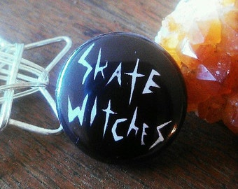 SKATE WITCHES - Button, Magnet, or Bottle Opener