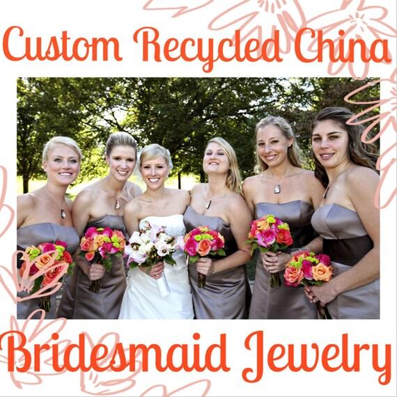 Custom Bridesmaid Jewelry - 5QTY Matching Recycled China Pendants